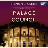 Palace Council, Stephen L. Carter