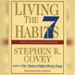 Living the 7 Habits Powerful Lessons in Personal Change, Stephen R. Covey
