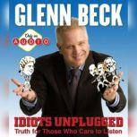 Idiots Unplugged, Glenn Beck