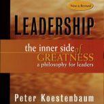 Leadership The Inner Side of Greatness, Peter Koestenbaum