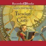 Tuesdays at the Castle, Jessica Day George