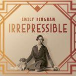 Irrepressible The Jazz Age Life of Henrietta Bingham, Emily Bingham
