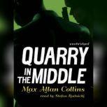 Quarry in the Middle, Max Allan Collins