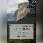 My First Summer in the Sierra, John Muir