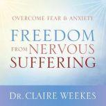 Freedom from Nervous Suffering, Claire Weekes