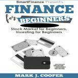Finance for Beginners , Mark  J. Cooper
