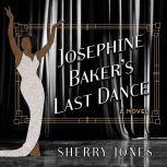 Josephine Baker's Last Dance, Sherry Jones