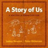A Story of Us A New Look at Human Evolution, Lesley Newson