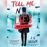 Tell Me No Lies, A.V. Geiger