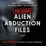 Top Secret Alien Abduction Files What the Government Doesn't Want You to Know, Nick Redfern