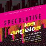 Speculative Los Angeles, others