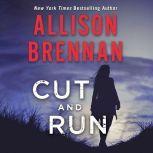 Cut and Run, Allison Brennan