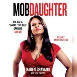 "Mob Daughter The Mafia, Sammy ""The Bull"" Gravano, and Me!, Karen Gravano"