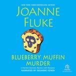 Blueberry Muffin Murder, Joanne Fluke
