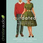 Outdated Find Love That Lasts When Dating Has Changed, Jonathan Pokluda
