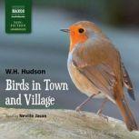 Birds in Town and Village, W.H. Hudson