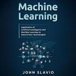 Machine Learning for Beginners: An Introduction to Artificial Intelligence and Machine Learning, John Slavio