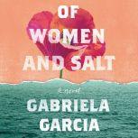 Of Women and Salt, Gabriela Garcia