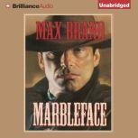 Marbleface, Max Brand
