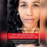 My Grandfather Would Have Shot Me A Black Woman Discovers Her Familys Nazi Past, Jennifer Teege; Nikola Sellmair