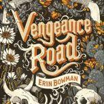 Vengeance Road, Erin Bowman