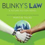 Blinky's Law A Future Fiction Novel, Martin Talks