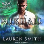 Mikhail A Royal Dragon Romance, Lauren Smith