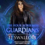 The Four Horsemen Guardians, LJ Swallow