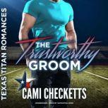 The Trustworthy Groom, Cami Checketts