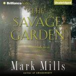The Savage Garden, Mark Mills