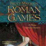 Roman Games A Plinius Secundus Mystery, Bruce Macbain
