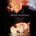 Elizabeth and Michael The Queen of Hollywood and The King of Pop - A Love Story, Donald Bogle