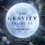 The Gravity Inside Us Poetry and Prose, Chloe Frayne