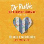Dr. Ruth's Relationship Roadmap, Dr. Ruth K. Westheimer