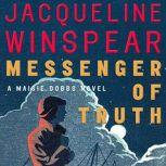 Messenger of Truth A Maisie Dobbs Novel, Jacqueline Winspear
