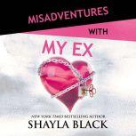 Misadventures with My Ex, Shayla Black
