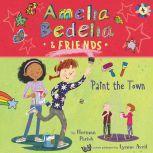 Amelia Bedelia & Friends #4: Amelia Bedelia & Friends Paint the Town, Herman Parish