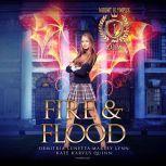 Fire & Flood, Kate Karyus Quinn