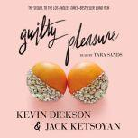 Guilty Pleasure, Kevin Dickson