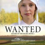 Wanted Sisters of the Heart, Book 2, Shelley Shepard Gray