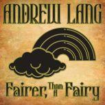 Fairer-Than-A-Fairy, Andrew Lang