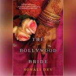 The Bollywood Bride, Sonali Dev