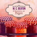 A Spoonful of Poison An Agatha Raisin Mystery, M. C. Beaton