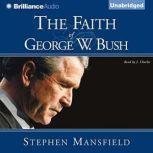 The Faith of George W. Bush, Stephen Mansfield