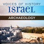 Voices of History Israel: Archaeology, Yigael Yadin