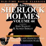 THE NEW ADVENTURES OF SHERLOCK HOLMES, VOLUME 44; EPISODE 1: THE DISAPPEARANCE OF LADY FRANCES CARFAX??EPISODE 2: LADY WEATHERLY'S IMITATION PEARLS, Dennis Green