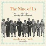 The Nine of Us Growing Up Kennedy, Jean Kennedy Smith