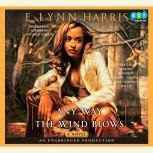 Any Way the Wind Blows, E. Lynn Harris