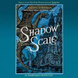 Shadow Scale A Companion to Seraphina, Rachel Hartman