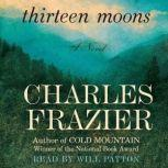 Thirteen Moons, Charles Frazier